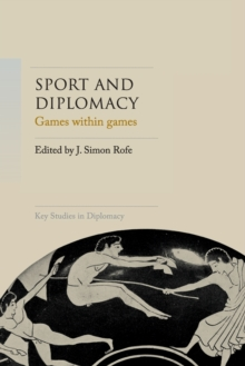 Sport and Diplomacy : Games within Games, Paperback / softback Book