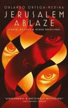 Jerusalem Ablaze: Stories of Love and Other Obsessions, Paperback Book