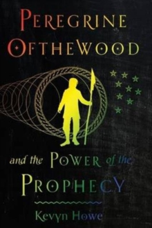Peregrine Ofthewood and the Power of the Prophecy, Paperback Book