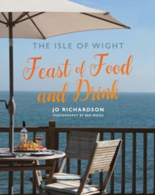 The Isle of Wight Feast of Food and Drink, Paperback / softback Book
