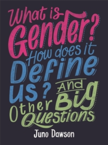 What is Gender? How Does it Define Us? and Other Big Questions for Kids, Hardback Book