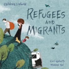 Children in Our World: Refugees and Migrants, Paperback / softback Book