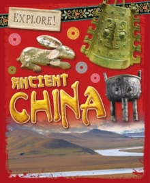 Explore!: Ancient China, Hardback Book