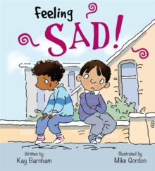 Feelings and Emotions: Feeling Sad, Paperback / softback Book