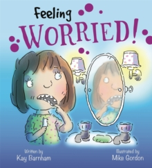 Feelings and Emotions: Feeling Worried, Paperback / softback Book