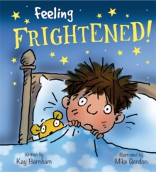 Feelings and Emotions: Feeling Frightened, Hardback Book