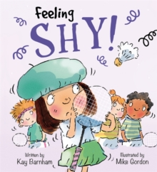 Feelings and Emotions: Feeling Shy, Hardback Book