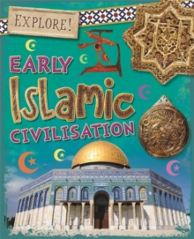 Explore!: Early Islamic Civilisation, Hardback Book