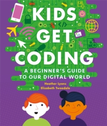 Kids Get Coding: A Beginner's Guide to Our Digital World, Paperback Book