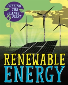 Putting the Planet First: Renewable Energy, Hardback Book