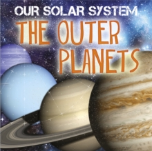 Our Solar System: The Outer Planets, Hardback Book