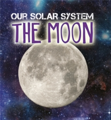 Our Solar System: The Moon, Hardback Book