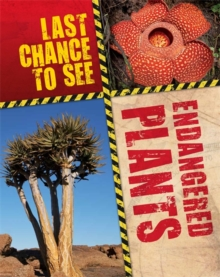 Last Chance to See: Endangered Plants, Paperback / softback Book