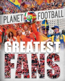 Planet Football: Greatest Fans, Paperback Book
