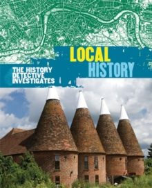 The History Detective Investigates: Local History, Paperback Book