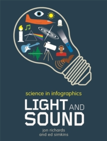 Science in Infographics: Light and Sound, Hardback Book