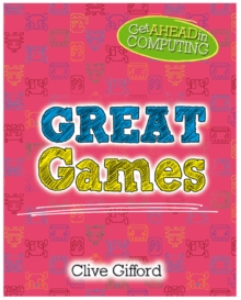Get Ahead in Computing: Great Games, Hardback Book