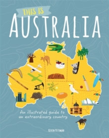 This is Australia : An illustrated guide to an extraordinary country, Hardback Book