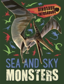 Dinosaur Infosaurus: Sea and Sky Monsters, Paperback / softback Book