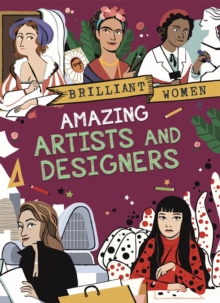 Brilliant Women: Amazing Artists and Designers, Hardback Book
