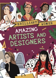 Brilliant Women: Amazing Artists and Designers, Paperback / softback Book