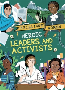 Brilliant Women: Heroic Leaders and Activists, Paperback / softback Book