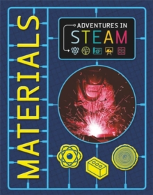 Adventures in STEAM: Materials, Hardback Book