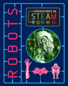 Adventures in STEAM: Robots, Paperback / softback Book
