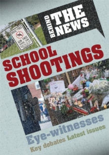 Behind the News: School Shootings, Paperback / softback Book