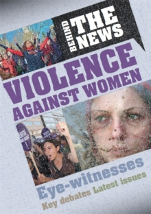 Behind the News: Violence Against Women, Paperback / softback Book