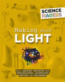 Science Makers: Making with Light, Hardback Book