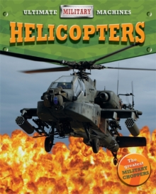 Ultimate Military Machines: Helicopters, Paperback / softback Book