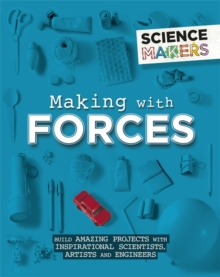 Science Makers: Making with Forces, Hardback Book