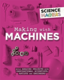 Science Makers: Making with Machines, Paperback / softback Book