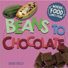 Where Food Comes From: Beans to Chocolate, Hardback Book