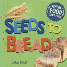 Where Food Comes From: Seeds to Bread, Hardback Book