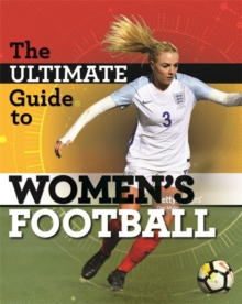 The Ultimate Guide to Women's Football, Paperback / softback Book