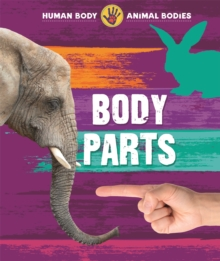 Human Body, Animal Bodies: Body Parts, Hardback Book