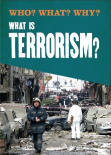Who? What? Why?: What is Terrorism?, Hardback Book
