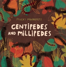 Mucky Minibeasts: Centipedes and Millipedes, Hardback Book