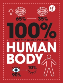 100% Get the Whole Picture: Human Body, Hardback Book