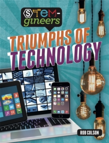 STEM-gineers: Triumphs of Technology, Hardback Book