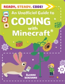 Ready, Steady, Code!: Coding with Minecraft, Hardback Book