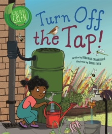 Good to be Green: Turn off the Tap, Paperback / softback Book