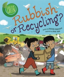 Good to be Green: Rubbish or Recycling?, Paperback / softback Book