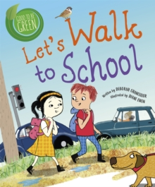 Good to be Green: Let's Walk to School, Hardback Book