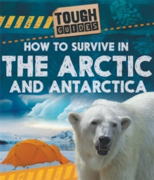 Tough Guides: How to Survive in the Arctic and Antarctic, Hardback Book