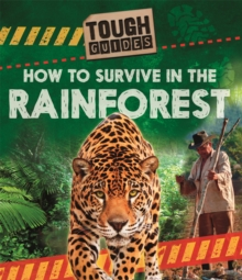 Tough Guides: How to Survive in the Rainforest, Hardback Book