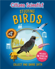Citizen Scientist: Studying Birds, Paperback / softback Book