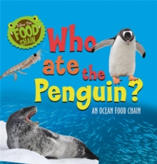 Follow the Food Chain: Who Ate the Penguin? : An Ocean Food Chain, Hardback Book